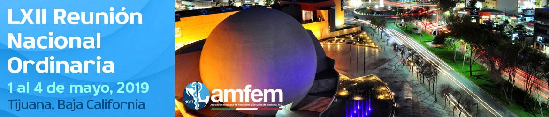 LXII Reunión Nacional Ordinaria de la AMFEM